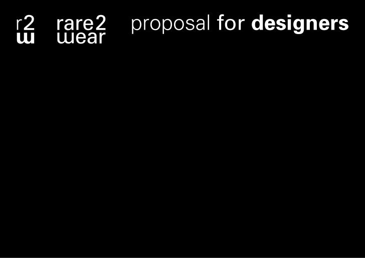 Rare-to-Wear connects designers         rare2wear is an open platformdirectly with consumers, using the      where we all ...