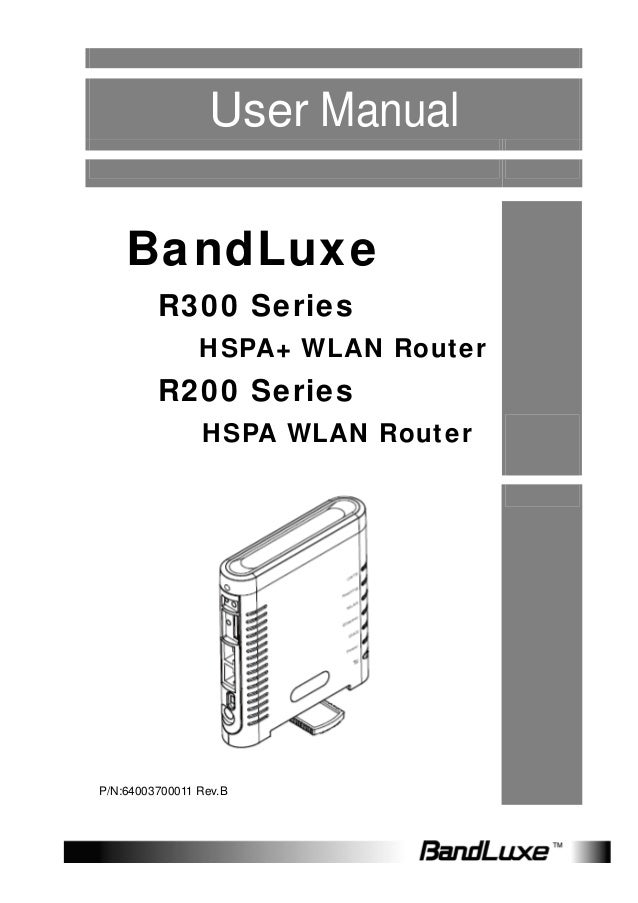 User Manual    BandLuxe         R300 Series                HSPA+ WLAN Router         R200 Series                HSPA WLAN ...