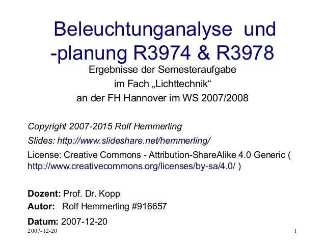 """2007-12-20 1 Beleuchtunganalyse und -planung R3974 & R3978 Ergebnisse der Semesteraufgabe im Fach """"Lichttechnik"""" an der FH..."""