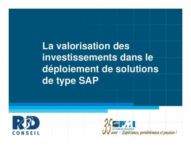 La valorisation desinvestissements dans ledéploiement de solutionsde type SAP