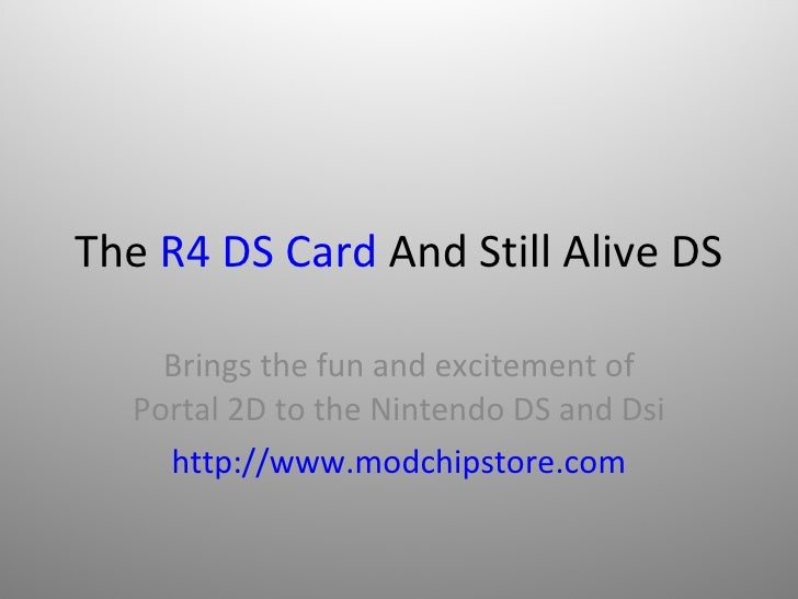 The  R4 DS Card  And Still Alive DS Brings the fun and excitement of Portal 2D to the Nintendo DS and Dsi http://www.modch...