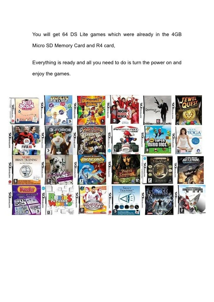 You will get 64 DS Lite games which were already in the 4GB  Micro SD Memory Card and R4 card,   Everything is ready and a...