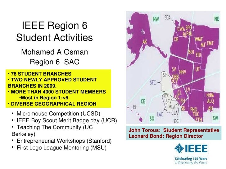 IEEE Region 6    Student Activities     Mohamed A Osman       Region 6  SAC • 76 STUDENT BRANCHES • TWO NEWLY APPROVED STU...