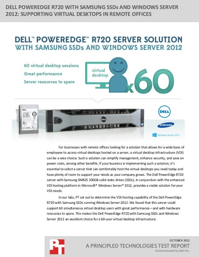 DELL POWEREDGE R720 WITH SAMSUNG SSDs AND WINDOWS SERVER2012: SUPPORTING VIRTUAL DESKTOPS IN REMOTE OFFICES               ...