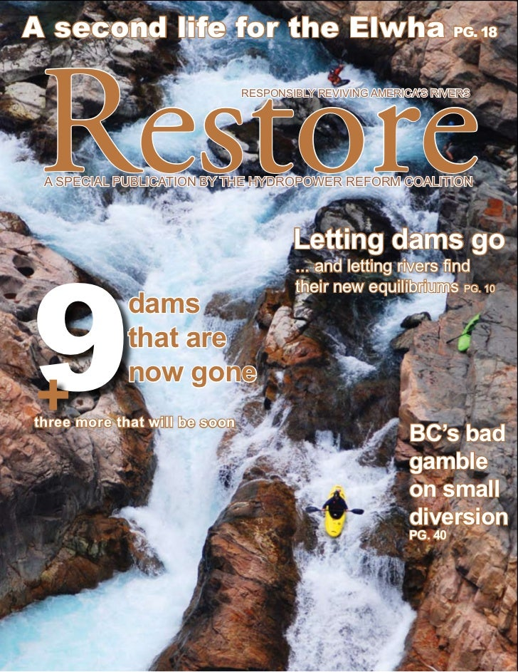 A second life for the Elwha PG. 18Restore                         RESPONSIBLY REVIVING AMERICA'S RIVERS A SPECIAL PUBLICAT...