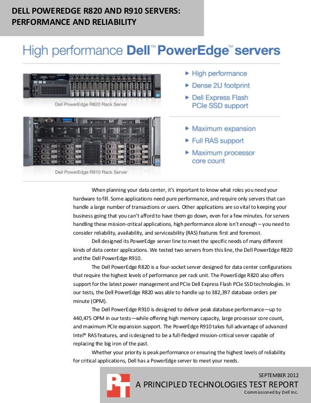 DELL POWEREDGE R820 AND R910 SERVERS:PERFORMANCE AND RELIABILITY                     When planning your data center, it's ...