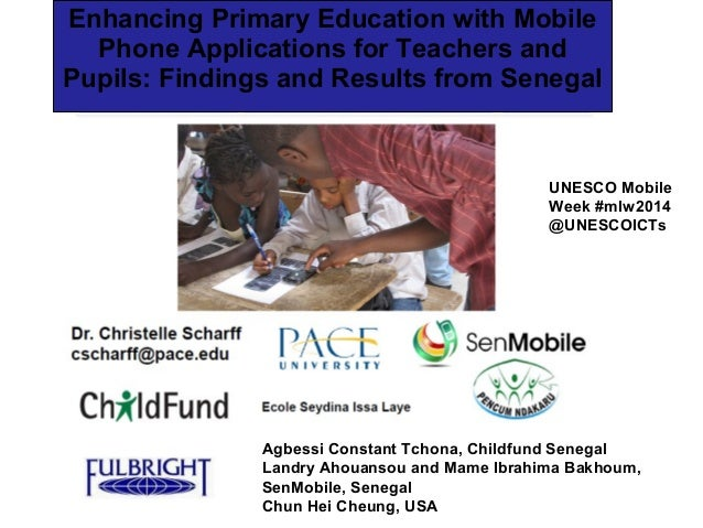 Enhancing Primary Education with Mobile Phone Applications for Teachers and Pupils: Findings and Results from Senegal Presented at UNESCO mLearning Week 2014