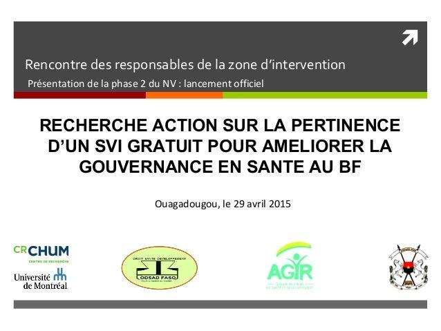  Rencontre des responsables de la zone d'intervention Présentation de la phase 2 du NV : lancement officiel RECHERCHE ACT...