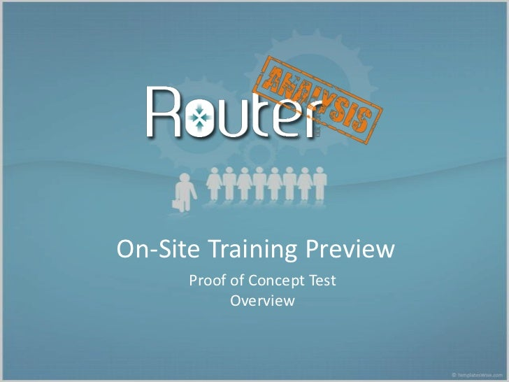 On-Site Training Preview      Proof of Concept Test            Overview
