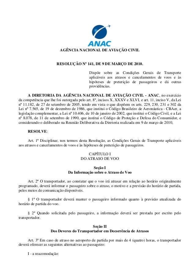 AGÊNCIA NACIONAL DE AVIAÇÃO CIVIL RESOLUÇÃO Nº 141, DE 9 DE MARÇO DE 2010. Dispõe sobre as Condições Gerais de Transporte ...