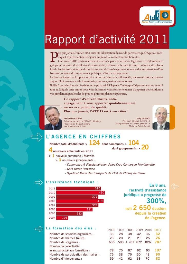 Rapport d'activité 2011   P           lus que jamais, l'année 2011 aura été l'illustration du rôle de partenaire que l'Age...