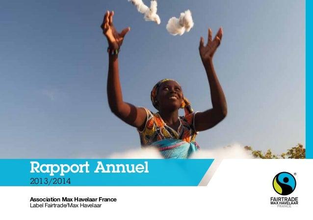 Rapport Annuel  2013/2014  Association Max Havelaar France  Label Fairtrade/Max Havelaar