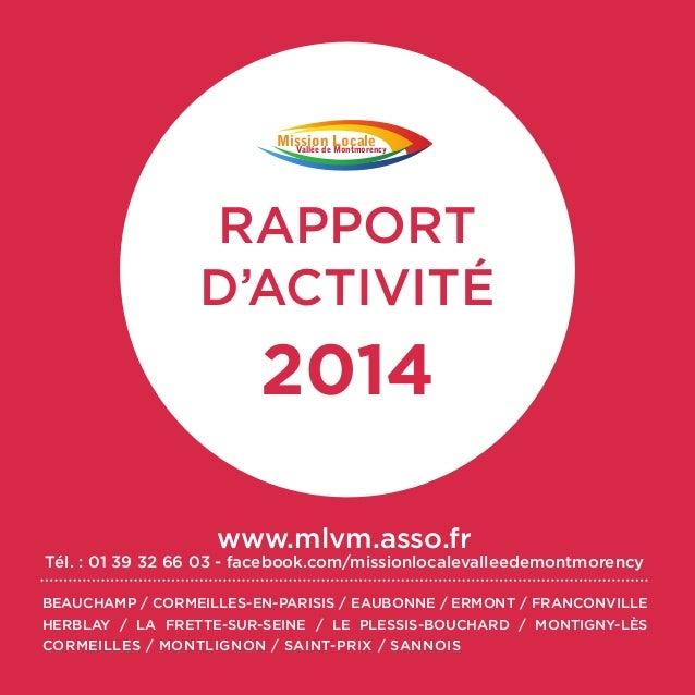 /1 Mission LocaleVallée de Montmorency 2014 RAPPORT D'ACTIVITÉ BEAUCHAMP / CORMEILLES-EN-PARISIS / EAUBONNE / ERMONT / FRA...
