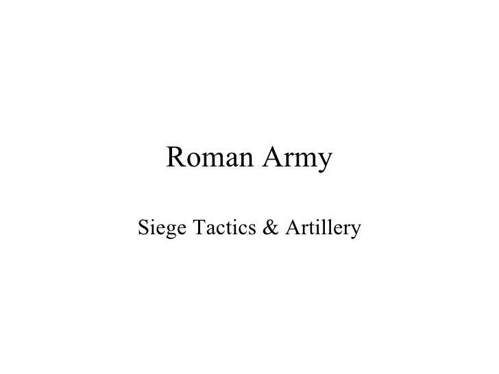 Roman Army Siege Tactics & Artillery