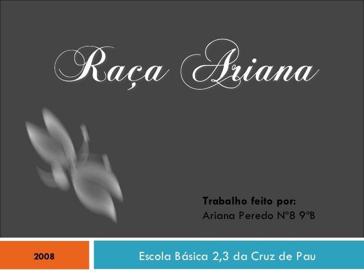 Escola Básica 2,3 da Cruz de Pau Trabalho feito por: Ariana Peredo Nº8 9ºB 2008