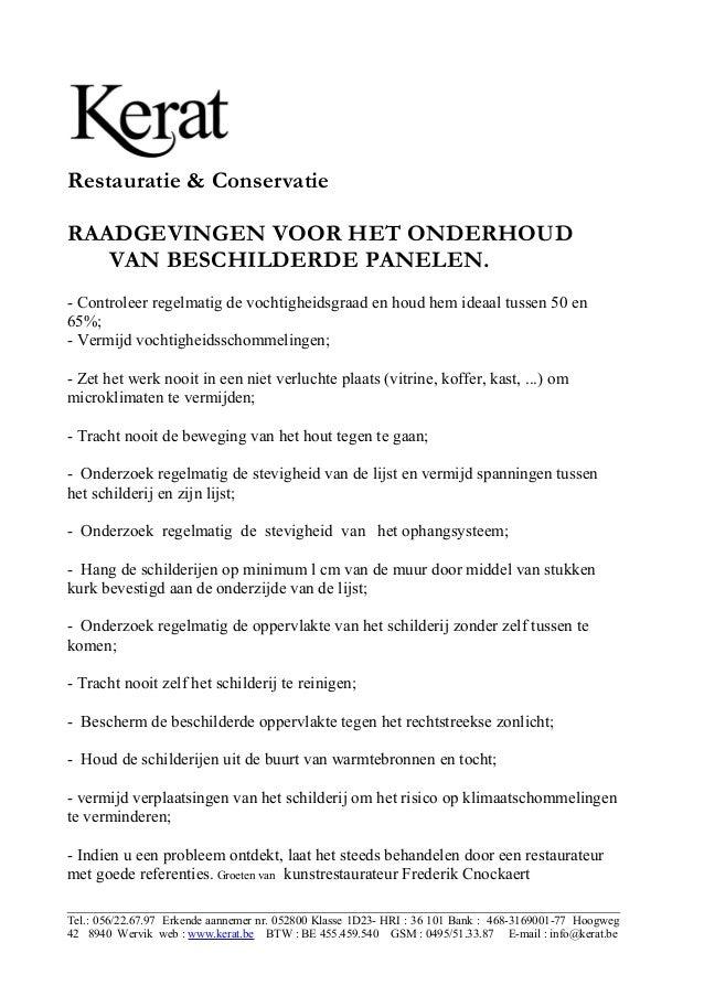 Restauratie & Conservatie RAADGEVINGEN VOOR HET ONDERHOUD VAN BESCHILDERDE PANELEN. - Controleer regelmatig de vochtigheid...