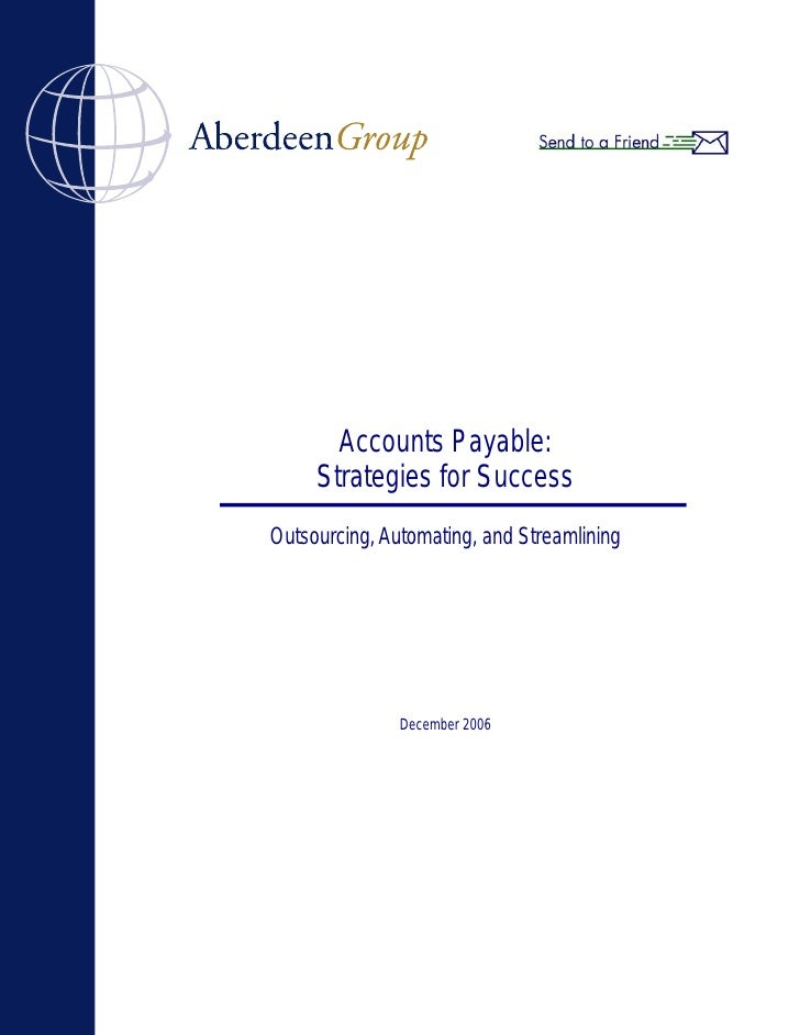 Accounts Payable:      Strategies for Success Outsourcing, Automating, and Streamlining                    December 2006