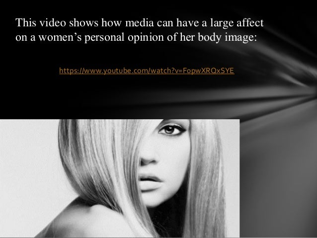 how media affects women in our I can see that some media probably affects how people think about and act toward our views of the vehicle in the ability of women today to become.