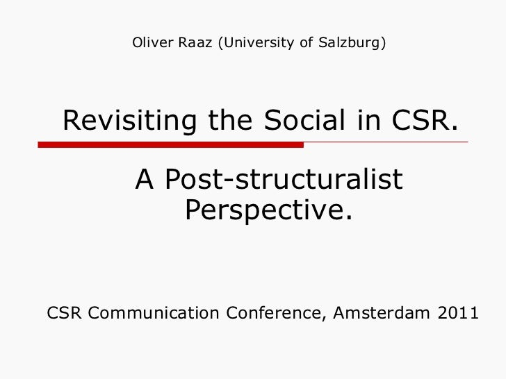 Revisiting the Social in CSR. A Post-structuralist Perspective. CSR Communication Conference, Amsterdam 2011