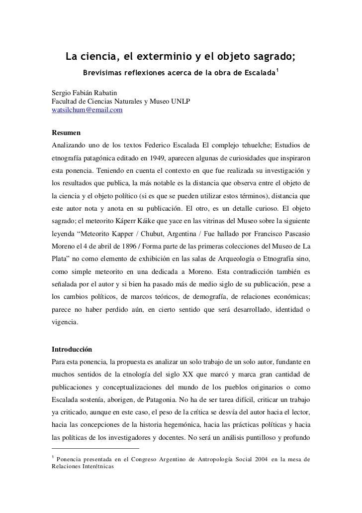La ciencia, el exterminio y el objeto sagrado;            Brevísimas reflexiones acerca de la obra de Escalada 1Sergio Fab...