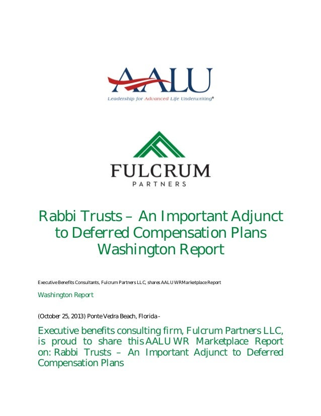 Rabbi Trusts – An Important Adjunct to Deferred Compensation Plans Washington Report Executive Benefits Consultants, Fulcr...