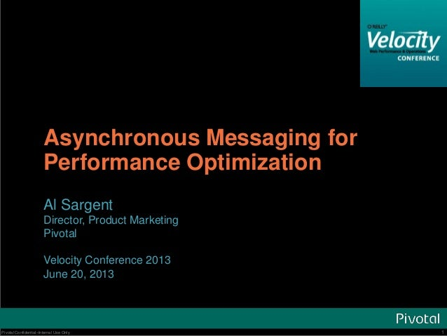 Velocity Conference '13: Asynchronous messaging for performance optimization, featuring RabbitMQ