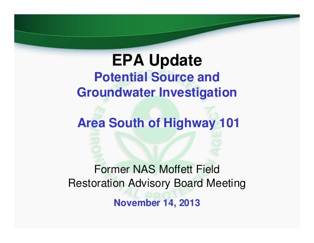 EPA Update Potential Source and Groundwater Investigation Area South of Highway 101  Former NAS Moffett Field Restoration ...