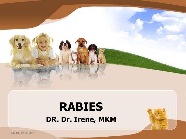 RABIES                     DR. Dr. Irene, MKMDR. Dr. Irene, MKM                        1