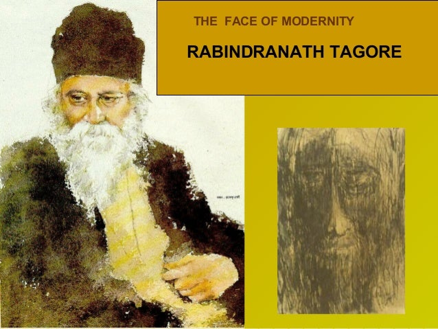 THE FACE OF MODERNITY  RABINDRANATH TAGORE