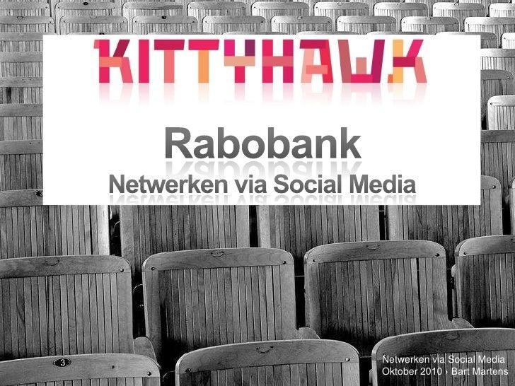 Rabobank<br />Netwerken via Social Media<br />Netwerken via Social MediaOktober2010 › Bart Martens<br />