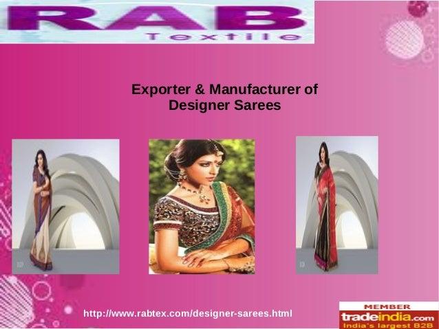 http://www.rabtex.com/designer-sarees.html Exporter & Manufacturer of Designer Sarees
