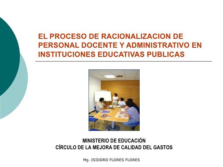 EL PROCESO DE RACIONALIZACION DE PERSONAL DOCENTE Y ADMINISTRATIVO EN INSTITUCIONES EDUCATIVAS PUBLICAS   MINISTERIO DE ED...