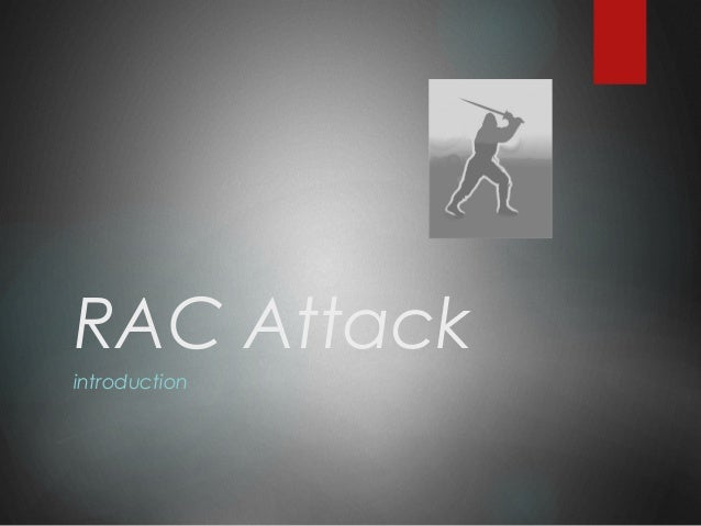 RAC Attack introduction