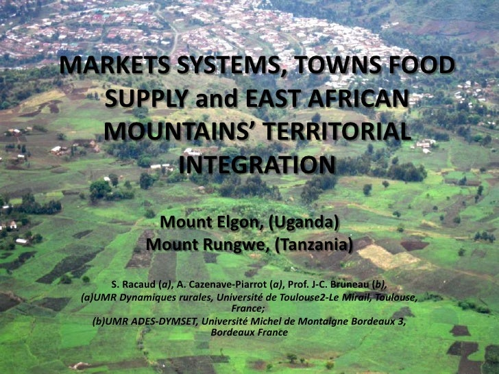 MARKETS SYSTEMS, TOWNS FOOD  SUPPLY and EAST AFRICAN  MOUNTAINS' TERRITORIAL        INTEGRATION               Mount Elgon,...
