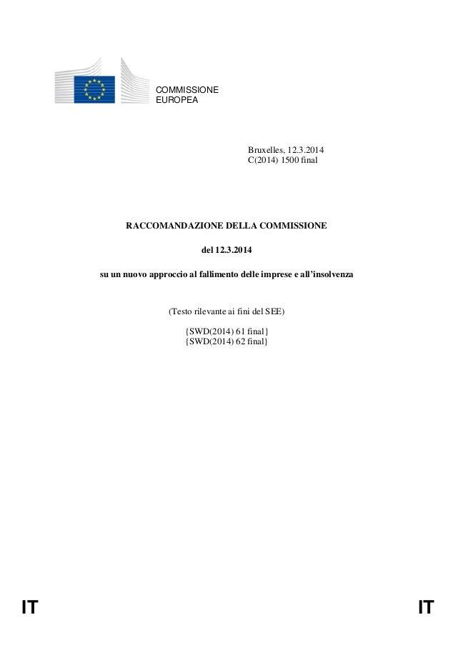 IT IT COMMISSIONE EUROPEA Bruxelles, 12.3.2014 C(2014) 1500 final RACCOMANDAZIONE DELLA COMMISSIONE del 12.3.2014 su un nu...