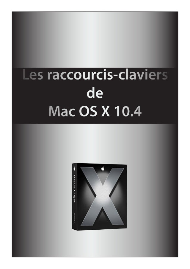 Les raccourcis-claviers de Mac OS X 10.4