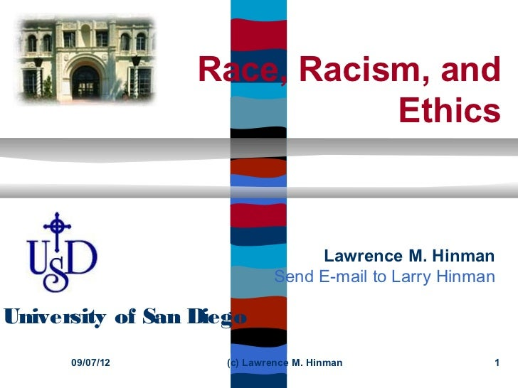 Race, Racism, and                             Ethics                                  Lawrence M. Hinman                  ...