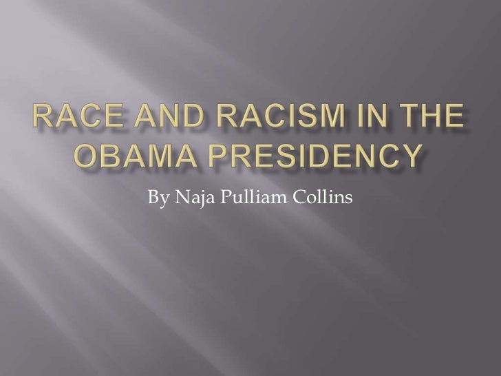 Race and racism in the obama presidency