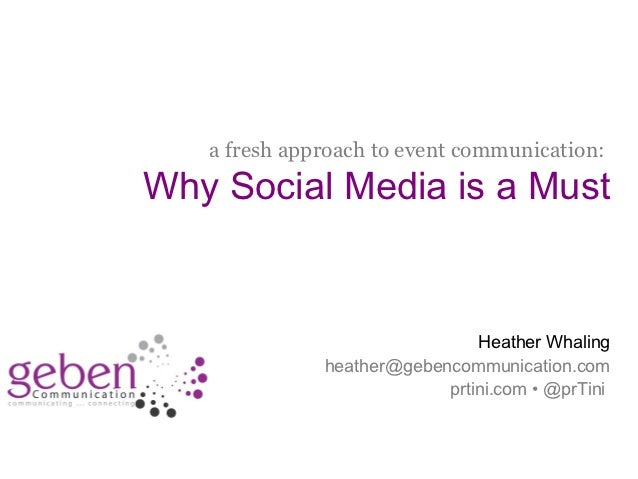 a fresh approach to event communication:              Why Social Media is a Must                                          ...