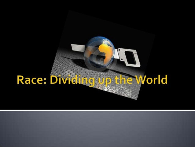 Race dividing the world