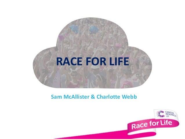 RACE FOR LIFESam McAllister & Charlotte Webb