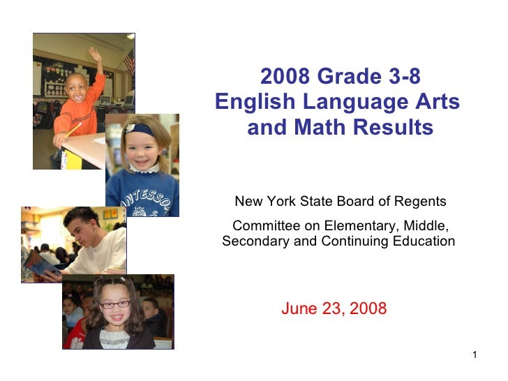 2008 Grade 3-8 English Language Arts  and Math Results New York State Board of Regents Committee on Elementary, Middle, Se...
