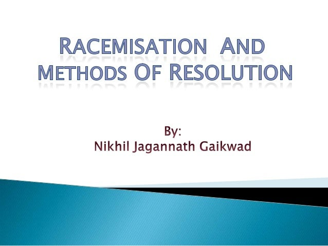 •Racemisation is the process when the enantiomer is converted into racemic modification (i.e. chemical reactions) or when ...