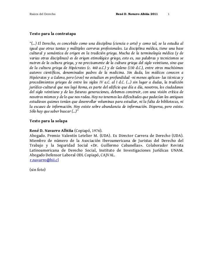 """Raíces del Derecho                                    René D. Navarro Albiña 2011       1Texto para la contratapa""""(…) El D..."""