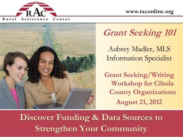www.raconline.orgDiscover Funding & Data Sources toStrengthen Your CommunityAubrey Madler, MLSInformation SpecialistGrant ...