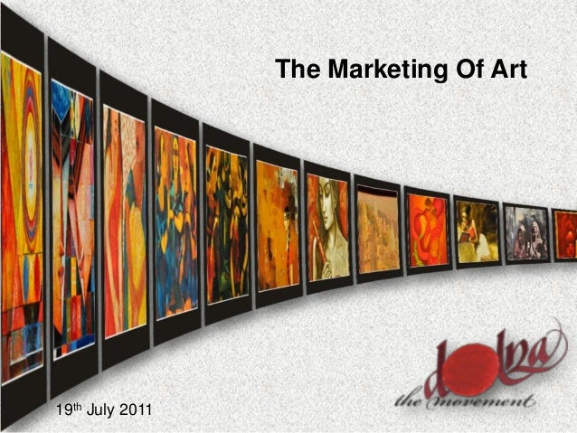 The Marketing Of Art 19th July 2011