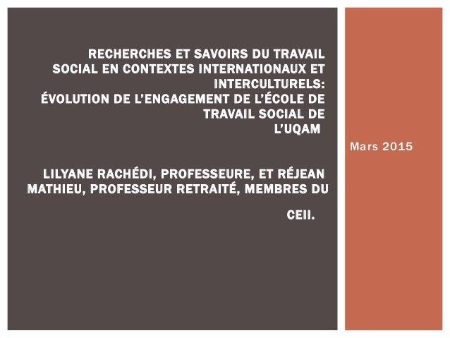 Mars 2015 RECHERCHES ET SAVOIRS DU TRAVAIL SOCIAL EN CONTEXTES INTERNATIONAUX ET INTERCULTURELS: ÉVOLUTION DE L'ENGAGEMENT...
