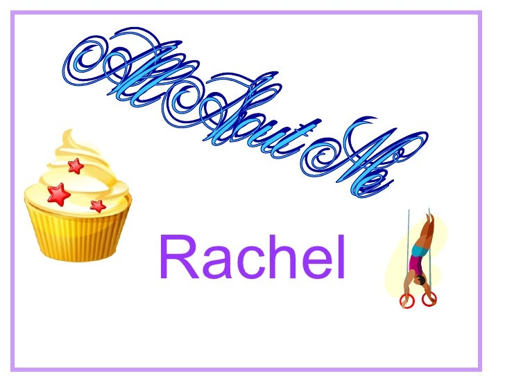 Rachel All About Me