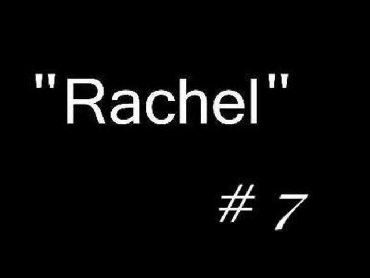 Rachel 7