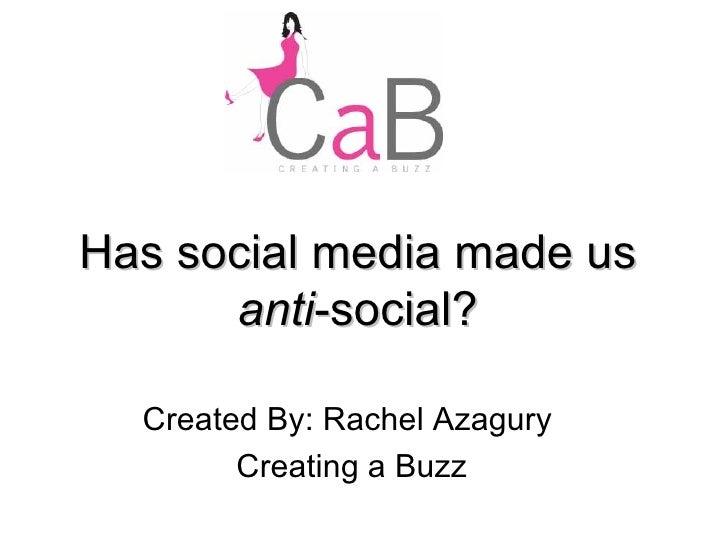 Rachel Azagury - Has Social Media Made Us Anti Social